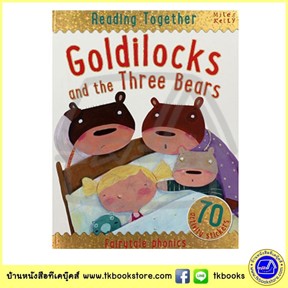 Goldilocks And The Three Bears - Fairy Tales Phonics - Reading Together + 70 Stickers - Miles Kelly โกลดิลอคและหมีสามตัว นิทานพร้อมสติกเกอร์