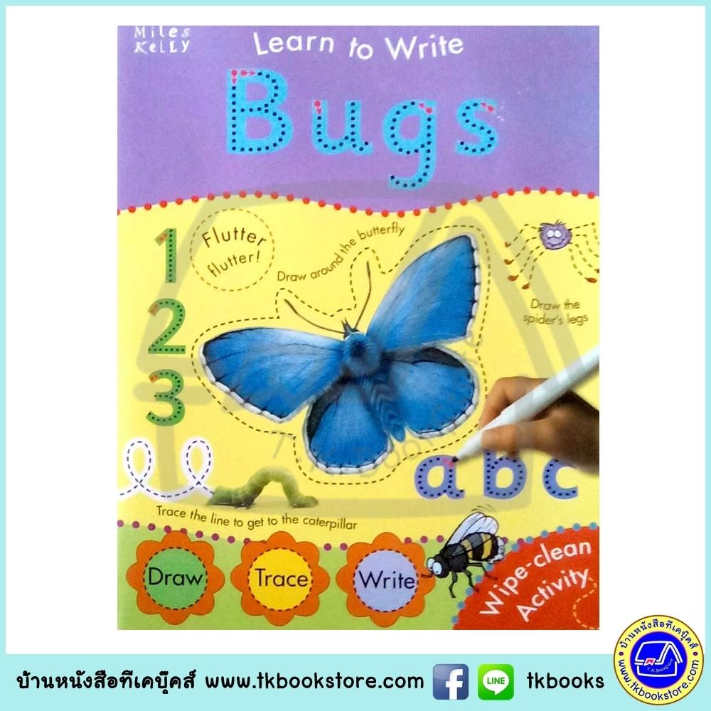 Learn To Write - Wipe Clean Workbook : Bugs : Miles Kelly หนังสือเขียนลบได้ ฝึกกล้ามเนื้อมัดเล็ก แมลง