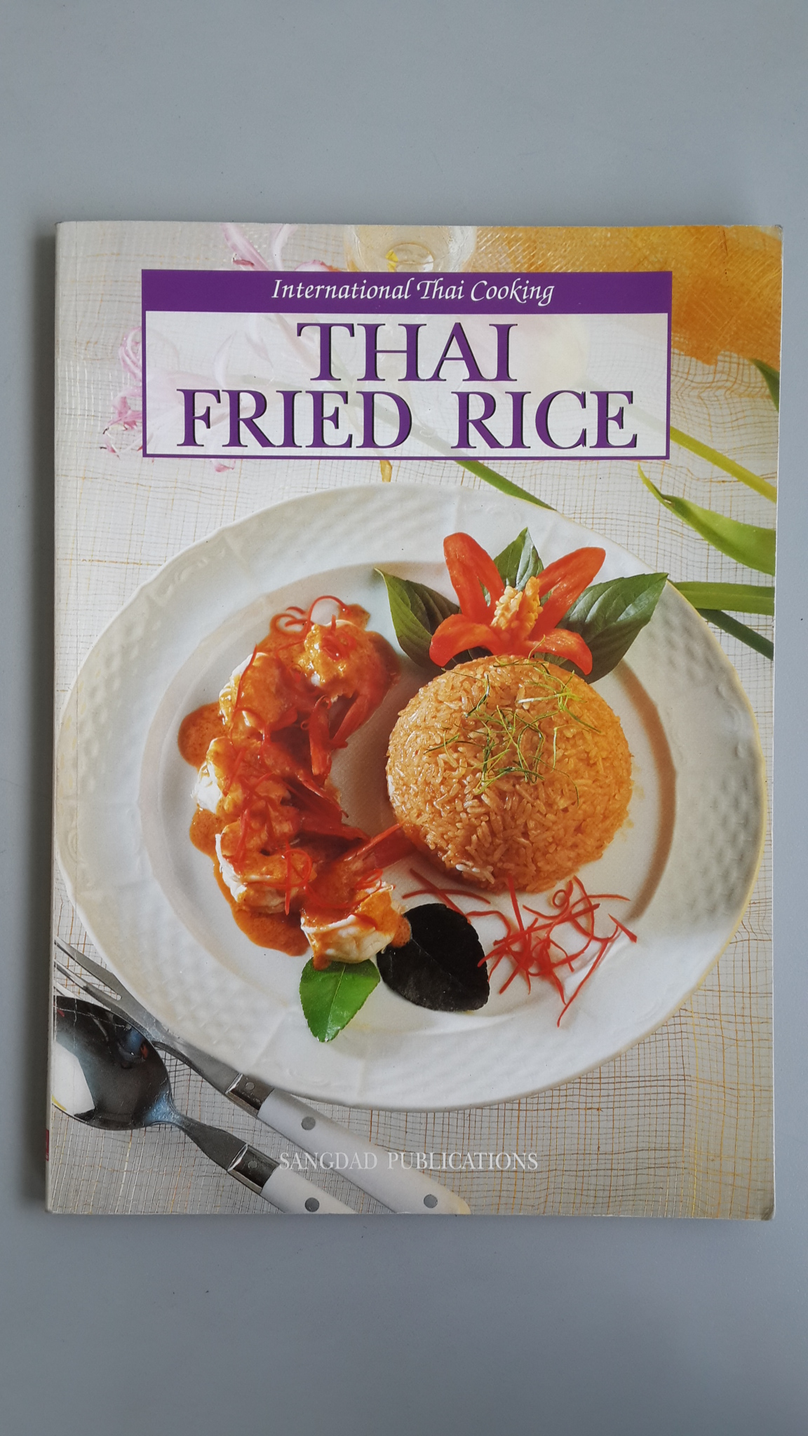 THAI FRIED RICE / SANGDAD PUBLICATIONS