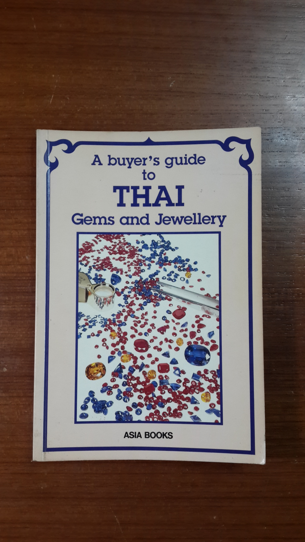 A buyer's guide to THAI Gems and Jewellery / John Hoskin