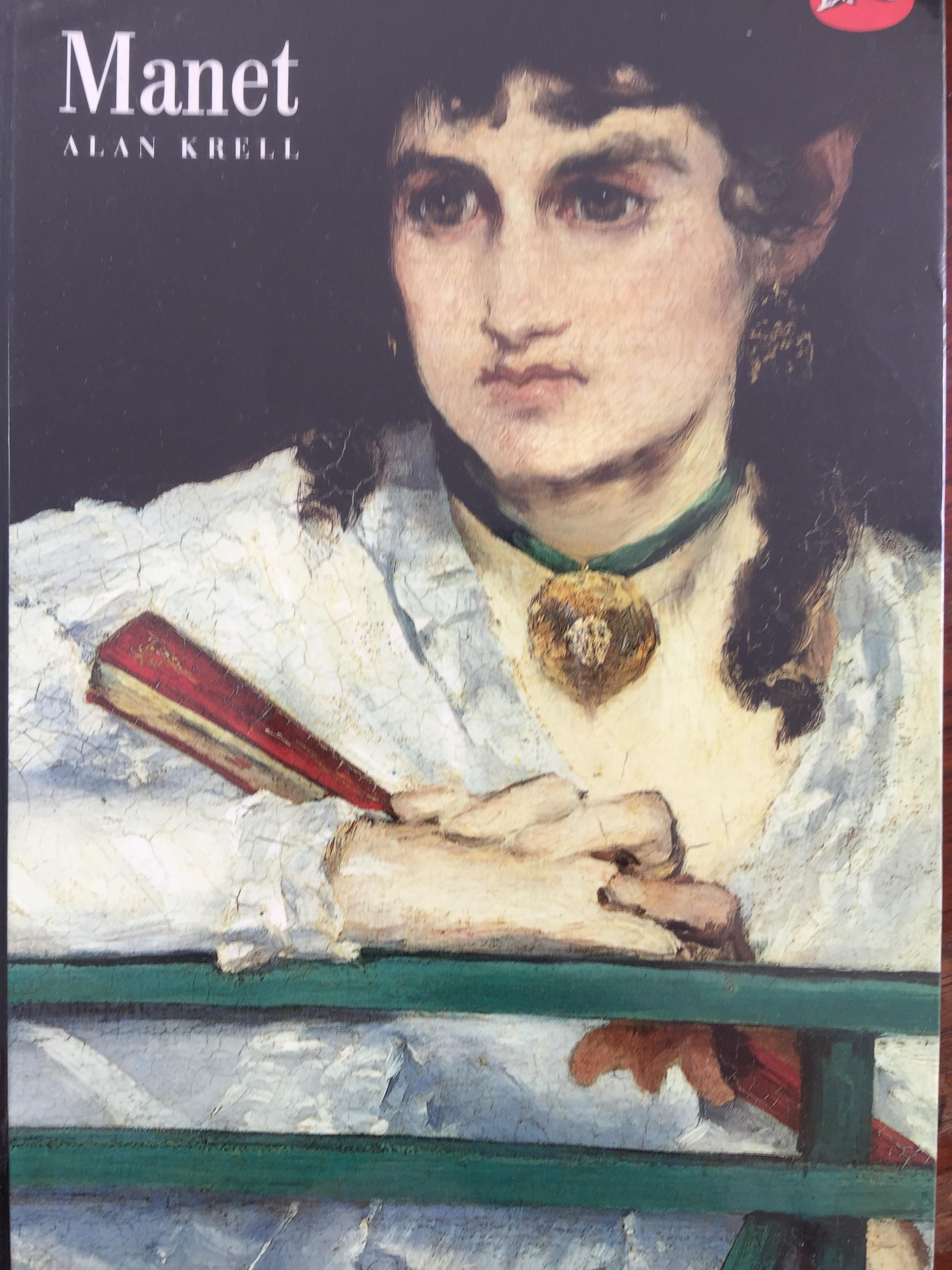 Manet. and the Painters of Contemporary Life. ผู้เขียน Alan Krell