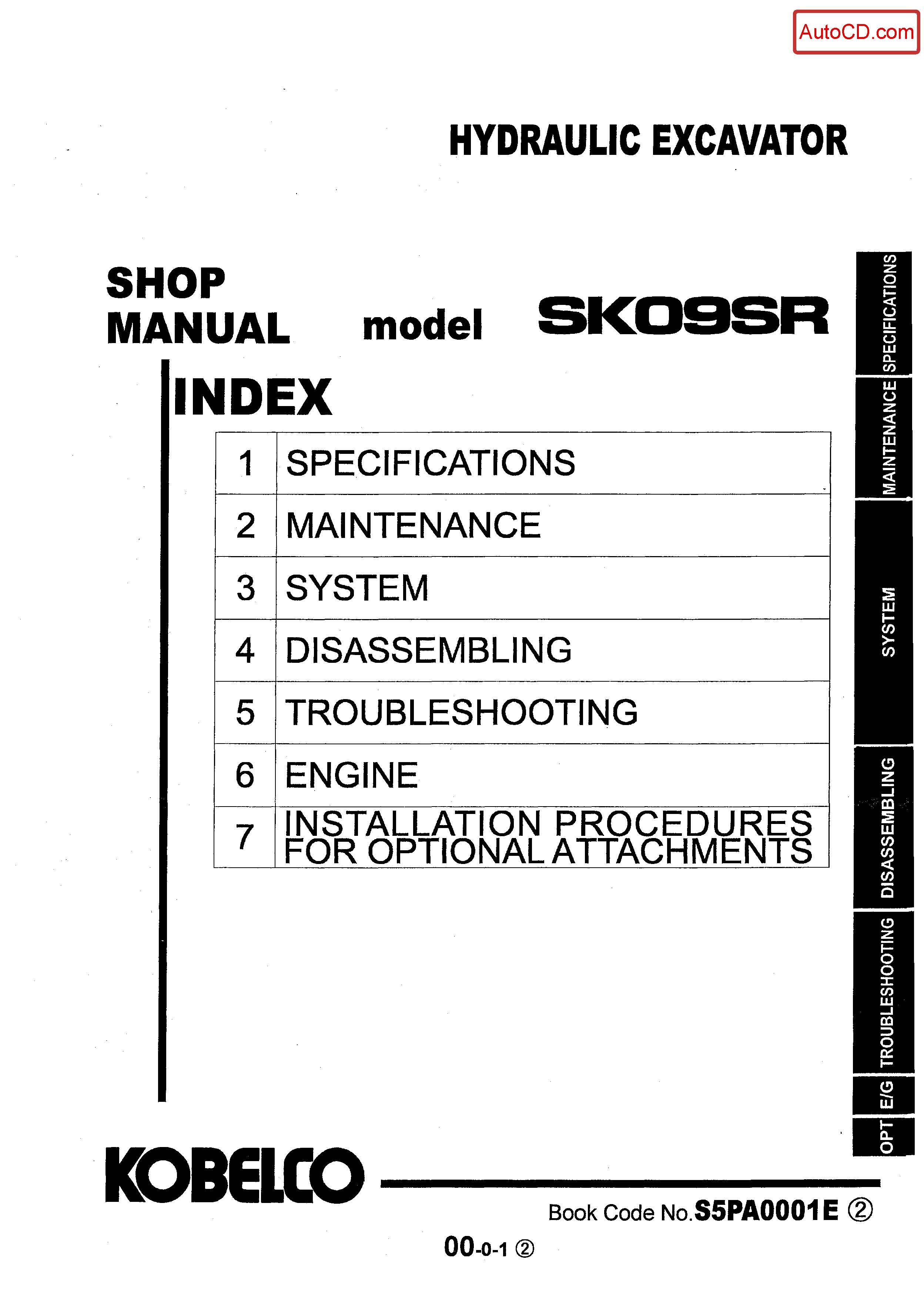 หนังสือ คู่มือซ่อม Kobelco Hydraulic Excavator SK09SR (ข้อมูลทั่วไป ค่าสเปคต่างๆ วงจรไฟฟ้า วงจรไฮดรอลิกส์)