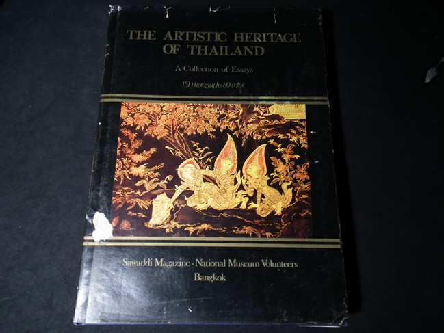 THE ARTISTIC HERITAGE OF THAILAND .A COLLLECTION OF ESSAYS 151 PHOGRAPHS WITH 80 COLOR ปกแข็ง 212 หน้า พิมพ์ปี 1979