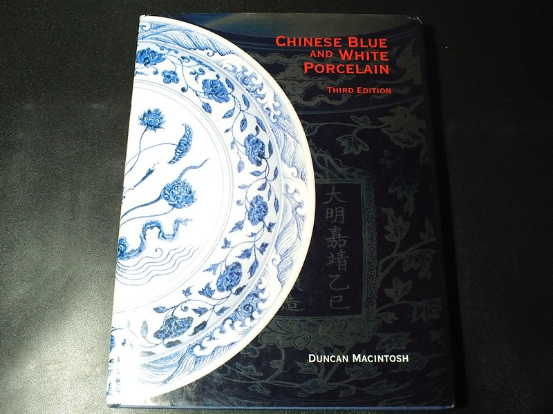 Chinese Blue and White Porcelain by Duncan Macintosh hardcopy 236 pages . 3 rd edition 1994