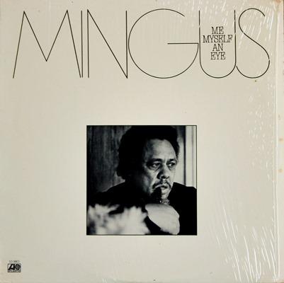 Charles Mingus - Me Myself An Eye 1979