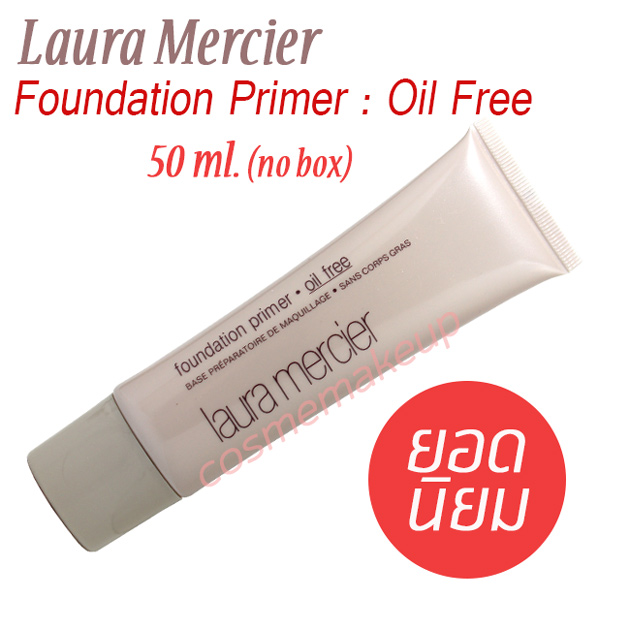 ลดเกิน 55% Laura Mercier Foundation Primer ขนาด 50 มล.(ขนาดขายจริง NOBOX) สูตร Oil Free สูตรสำหรับผิวมัน ช่วยเติมเต็มร่องเล็กๆ ปกปิดจุดบกพร่อง ให้เนียนกริป