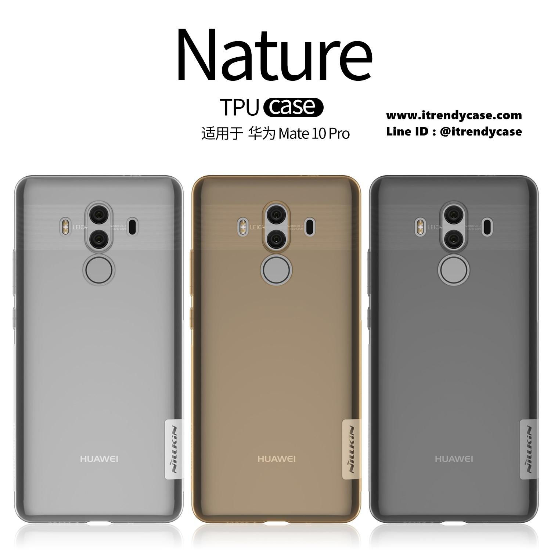 Huawei Mate 10 Pro - เคสใส Nillkin Nature TPU CASE สุดบาง แท้